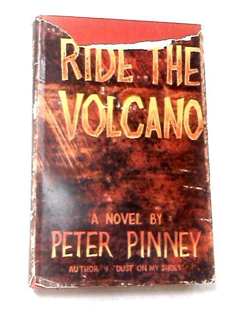 Ride the Volcano by Pinney, Peter