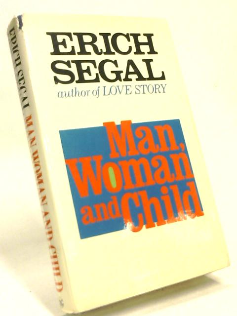 Man Woman And Child by Erich Segal