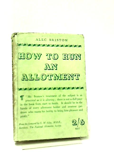 How to Run an Allotment by A. Bristow