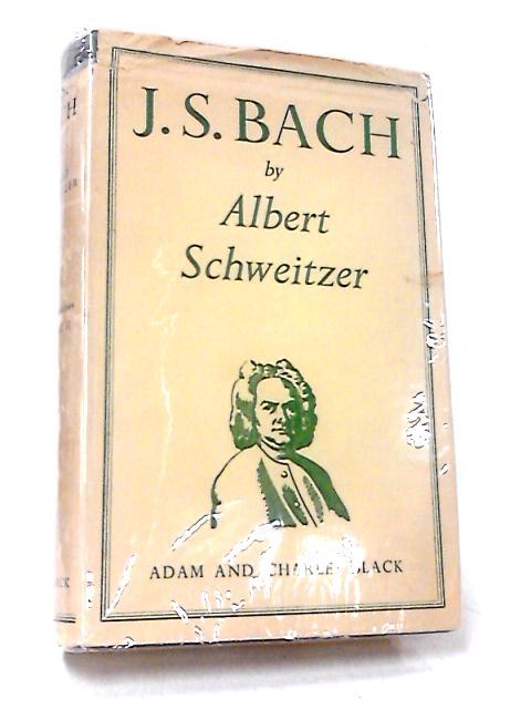 J. S. Bach: Volume 2 by Schweitzer, Albert.