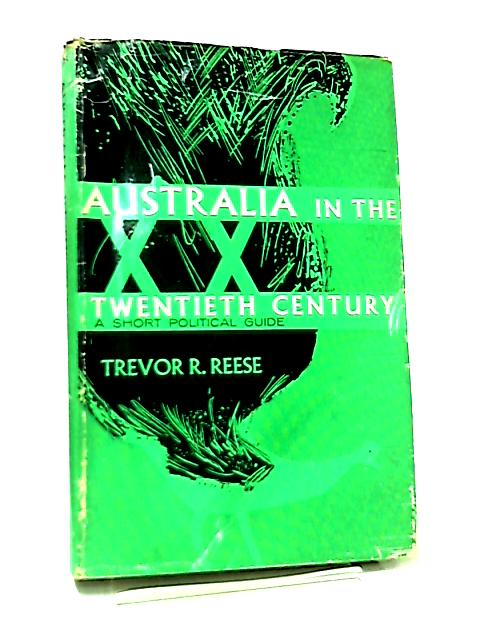 Australia in the Twentieth Century by T. R. Reese