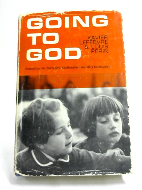 Going to God - By Xavier Lefebvre