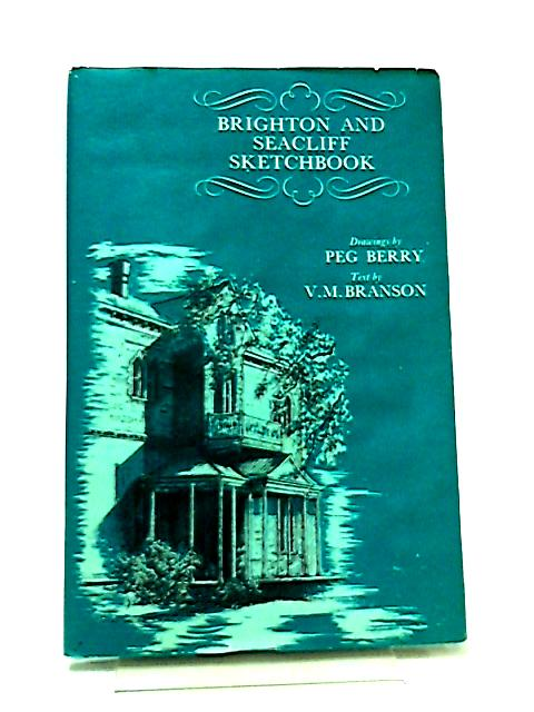 Brighton and Seacliff Sketchbook by Peg Berry, V. M. Branson