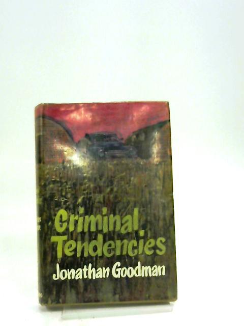 Criminal Tendencies by Jonathan Goodman