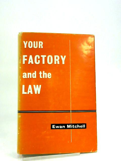 Your Factory and the Law by Ewan Mitchell