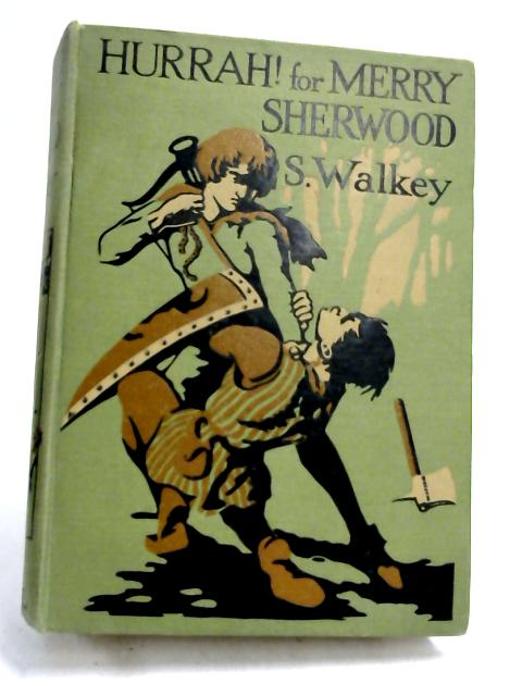 Hurrah! for Merry Sherwood- by Samuel Walkey