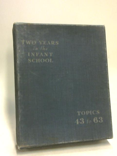 Two Years in the Infant School: Topics 43-63 by Enid Blyton
