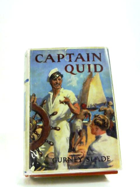 Captain Quid ... Illustrated by Reginald Mills by Gurney Slade