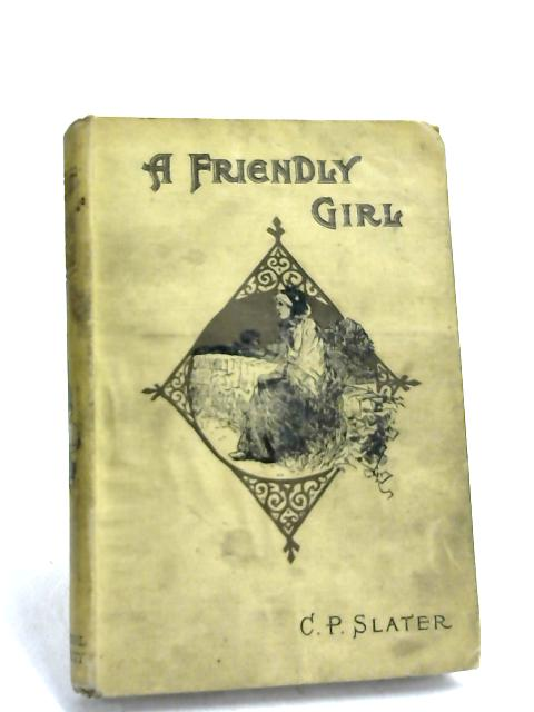 Friendly Girl by C.P Slater
