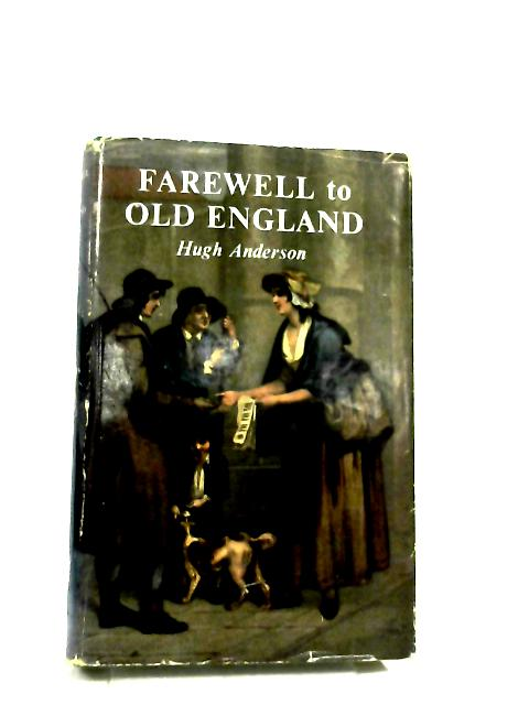 Farewell to Old England by Hugh Anderson