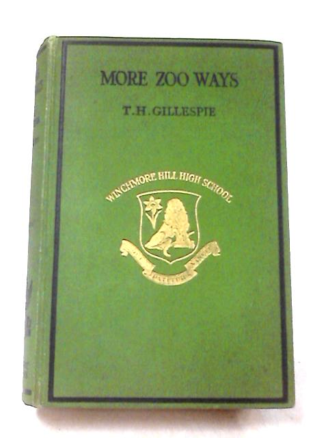 More Zoo Ways by Gillespie, T. H.