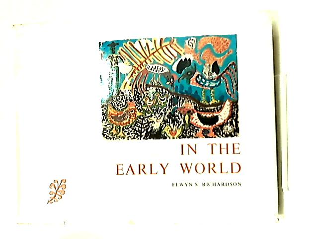In the Early World by Elwyn S. Richardson