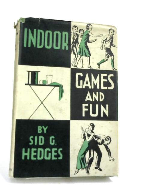 Indoor Games and Fun- by Sid G. Hedges,