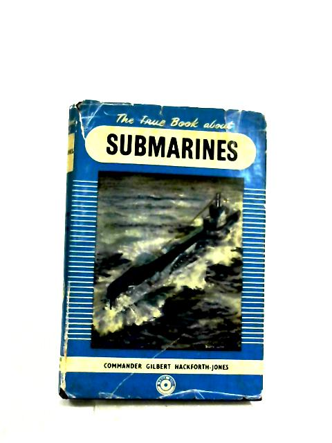 The True Book About Submarines by Gilbert Hackforth-Jones