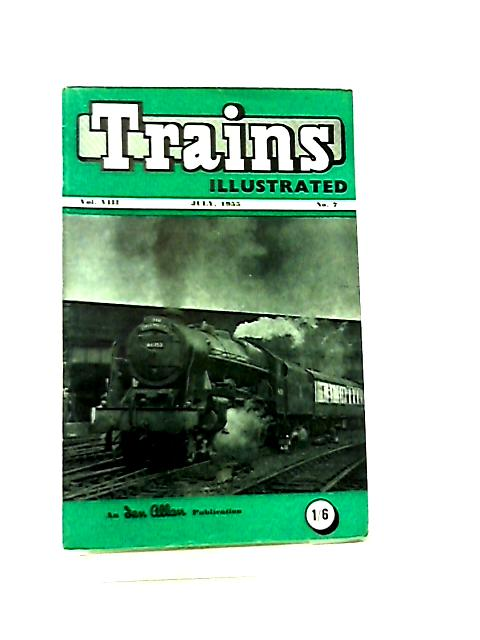 Trains Illustrated Vol VIII No 7 July 1955 by Various
