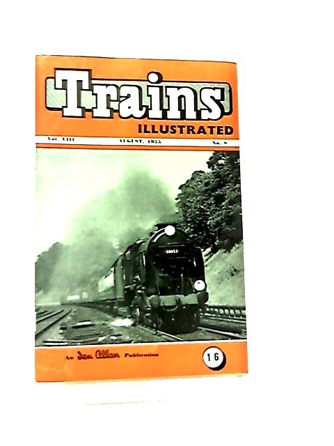 Trains Illustrated Vol VIII No 8 August 1955 by Various