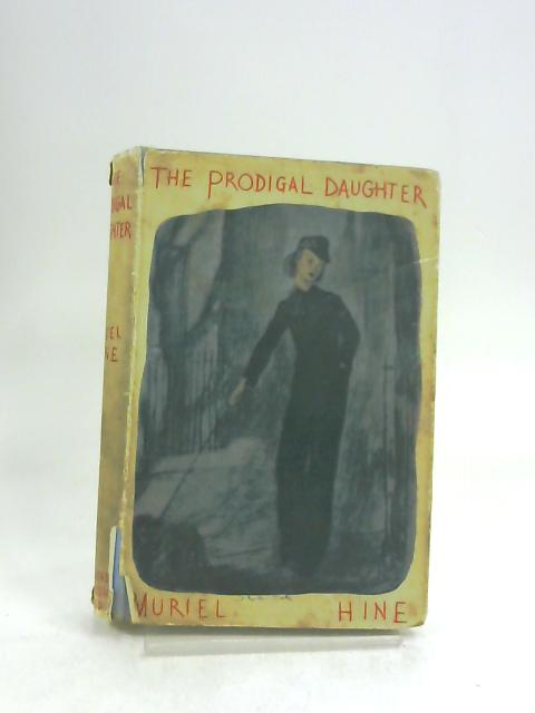 The Prodigal Daughter. By Muriel Hine