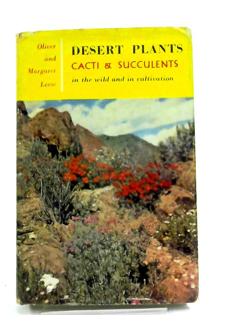 Desert Plants-Cacti And Succulents In The Wild And In Cultivation By Oliver Leese