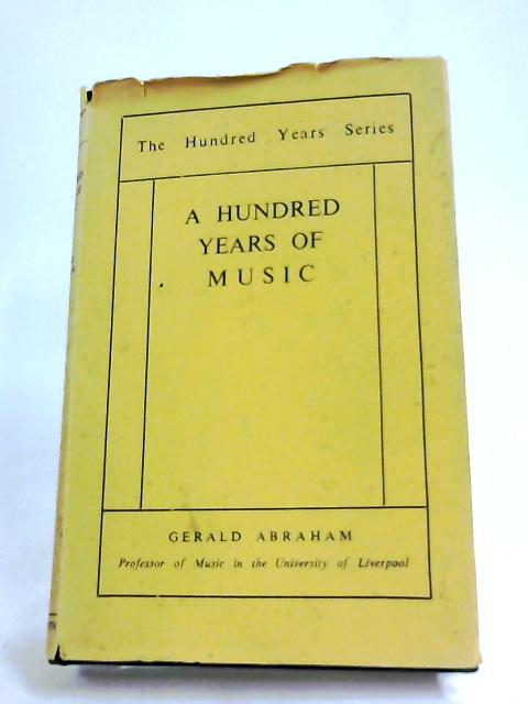 A Hundred Years of Music by Gerald Abraham