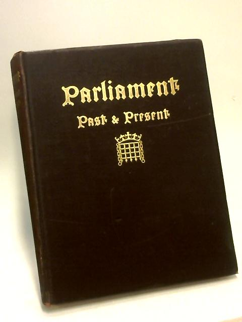 Parliament Past and Present Vol.II by Arnold Wright