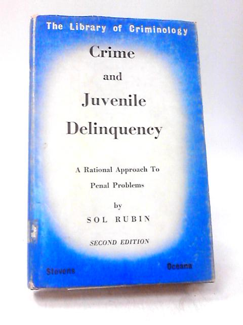 Crime and Juvenile Delinquency By Rubin, Sol