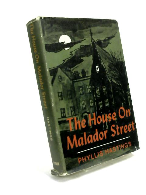 The House on Malador Street by Phyllis Hastings