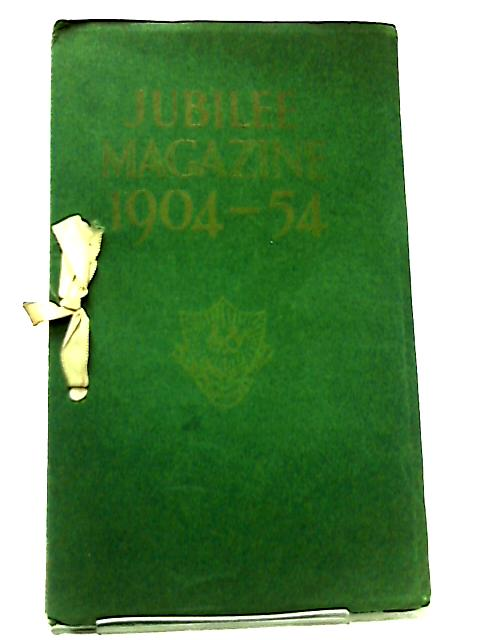 Jubilee Magazine 1904-54 by Anon