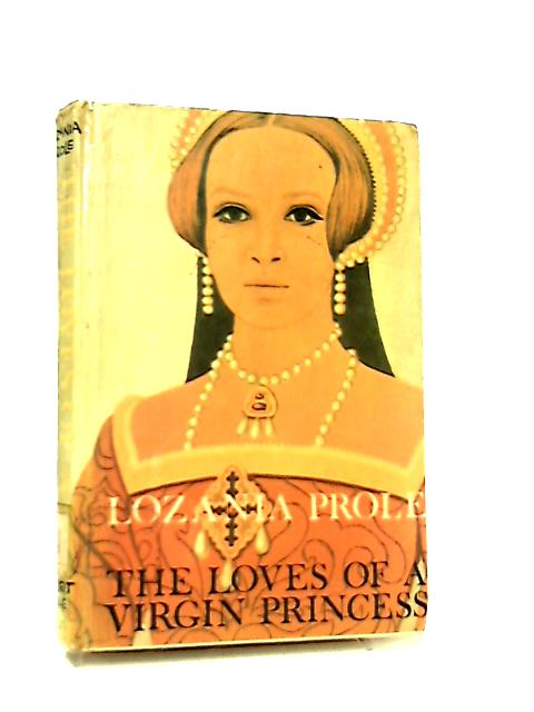 The Loves of a Virgin Princess by Lozania Prole