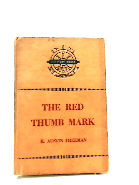 The Red Thumb Mark by Freeman R. Austin
