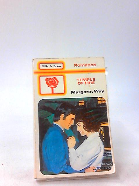 Temple of Fire (Mills & Boon No. 1734) By Way, Margaret