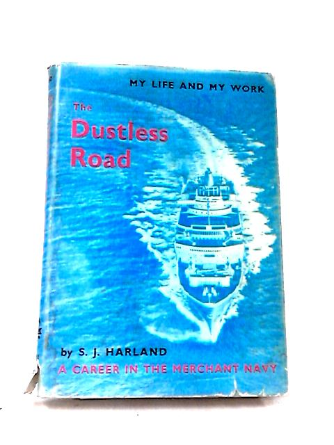 The Dustless Road by S. J. Harland