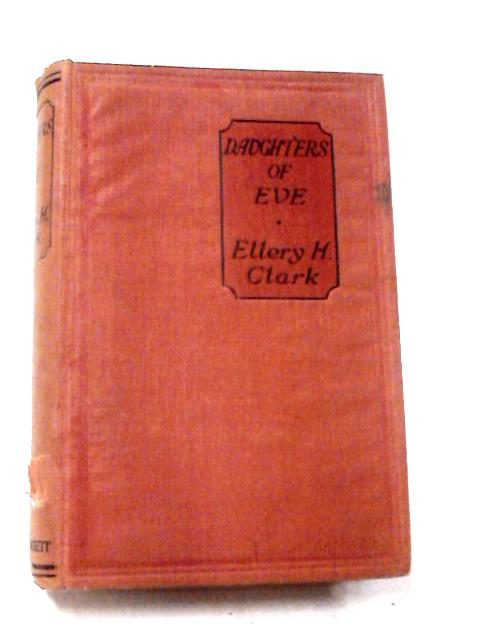 Daughters of Eve by Ellery Harding Clark