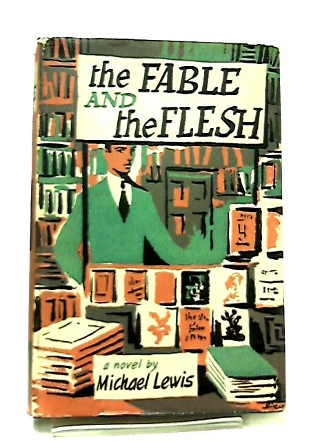 The Fable and the Flesh by Michael Lewis