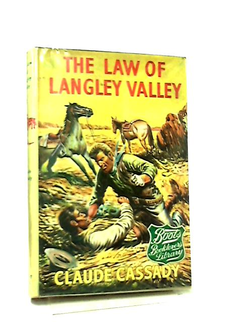 The law of Langley Valley by Claude Cassady