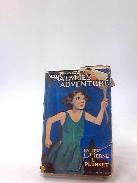 PRINCESS NATALIE'S ADVENTURE by Plunket, Ierne L.