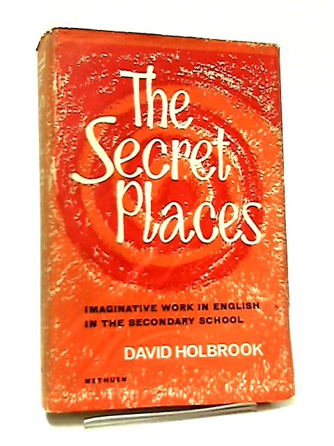 The Secret Places by David Holbrook