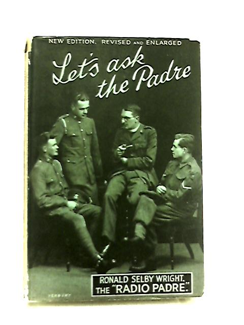 Lets Ask the Padre By R. S. Wright