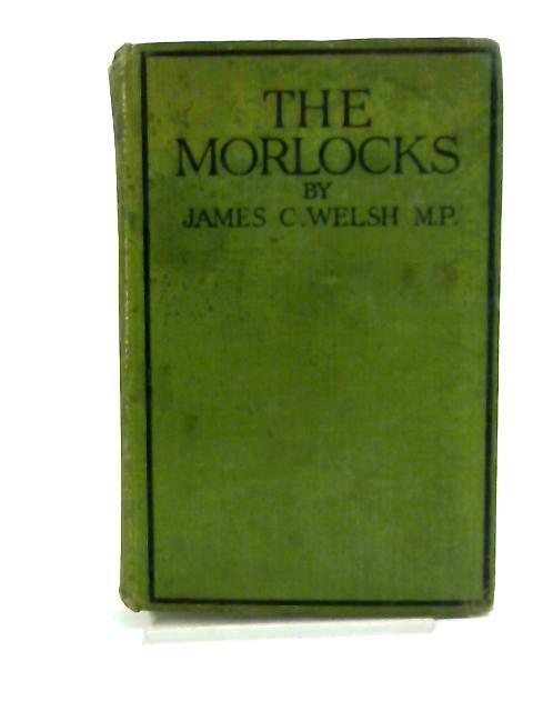 The Morlocks by James Welsh