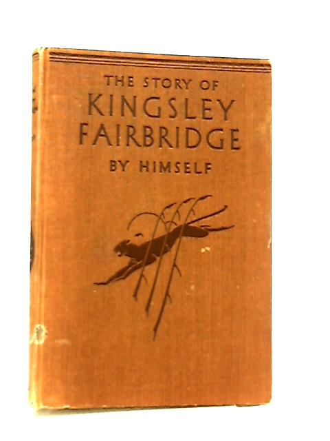 The Story Of Kingsley Fairbridge by Kingsley Fairbridge