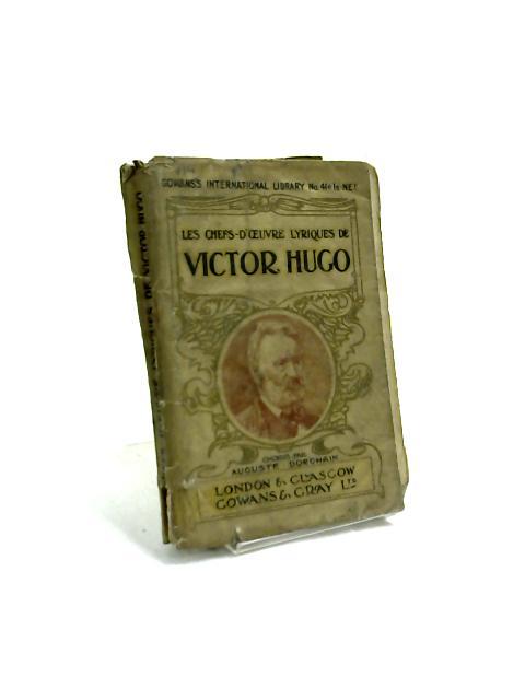 Les Chefs-D'oevre Lyriques De Victor Hugo by Auguste Dorchain