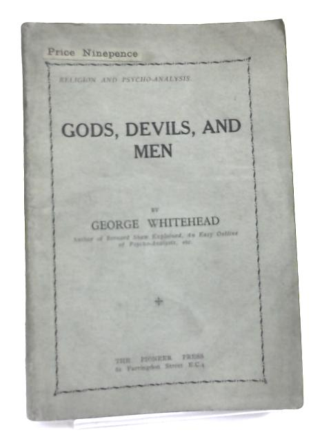 Gods, Devils, And Men by George Whitehead,