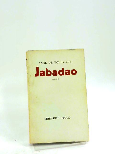Jabadao by Anne De Tourville,
