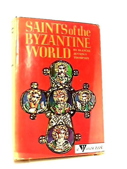 Saints of the Byzantine World by Thompson
