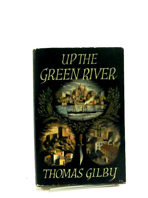 Up the Green River by Thomas Gilby
