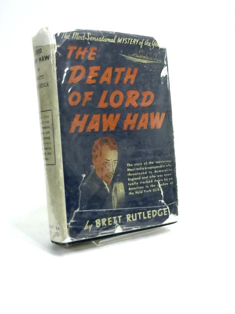 The death of Lord Haw-Haw by Brett Rutledge