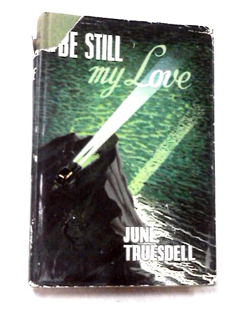 Be Still My Love by June Truesdell