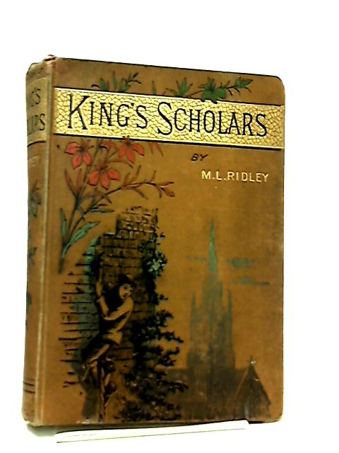 King's Scholars by M. L. Ridley