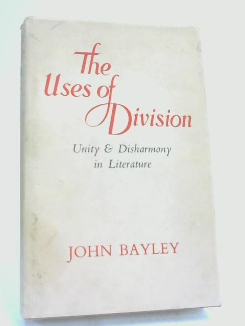 The Uses of Division: by John Bayley,