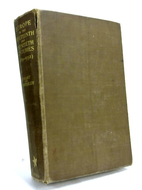 Europe in the Nineteenth and Twentieth centuries - 1789-1932 by A J. Grant