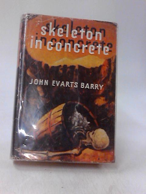 Skeleton in Concrete by Barry, John Evarts